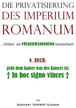 Die Privatisierung des Imperium Romanum / die Privatisierung des Imperium Romanum IX. von ginner,  gerhart