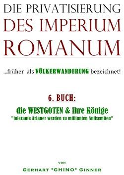 Die Privatisierung des Imperium Romanum / die Privatisierung des Imperium Romanum VI. von ginner,  gerhart