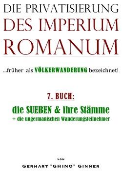 Die Privatisierung des Imperium Romanum / Die Privatisierung des Imperium Romanum VII. von ginner,  gerhart