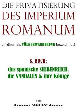 Die Privatisierung des Imperium Romanum / Die Privatisierung des Imperium Romanum VIII. von ginner,  gerhart