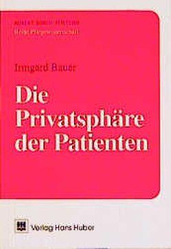 Die Privatsphäre des Patienten von Bauer,  Irmgard