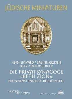 """Die Privatsynagoge """"Beth Zion"""" von Ehwald,  Heidi, Krusen,  Sabine, Mauersberger,  Lutz"""