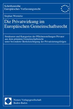 Die Privatwirkung im Europäischen Gemeinschaftsrecht von Wernicke,  Stephan