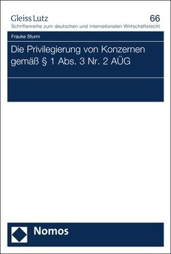 Die Privilegierung von Konzernen gemäß § 1 Abs. 3 Nr. 2 AÜG von Sturm,  Frauke