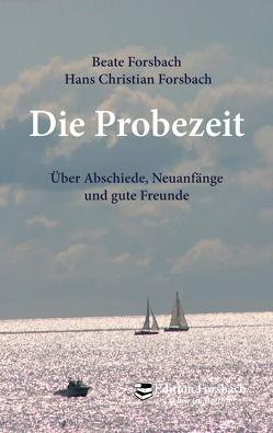 Die Probezeit von Forsbach,  Beate, Forsbach,  Hans Christian