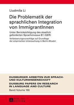 Die Problematik der sprachlichen Integration von ImmigrantInnen von Li,  Liudmila