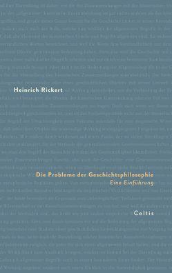 Die Probleme der Geschichtsphilosophie von Rickert,  Heinrich