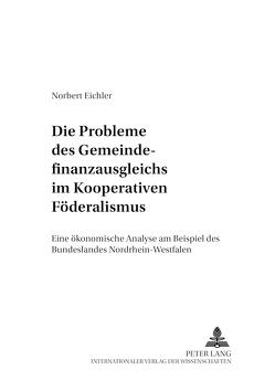 Die Probleme des Gemeindefinanzausgleichs im Kooperativen Föderalismus von Eichler,  Norbert