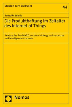 Die Produkthaftung im Zeitalter des Internet of Things von Beierle,  Benedikt