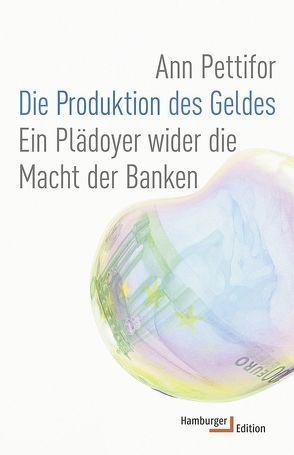 Die Produktion des Geldes von Pettifor,  Ann, Schäfer,  Ursel
