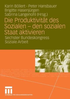 Die Produktivität des Sozialen – den sozialen Staat aktivieren von Böllert,  Karin, Hansbauer,  Peter, Hasenjürgen,  Brigitte, Langenohl,  Sabrina