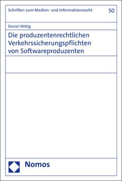 Die produzentenrechtlichen Verkehrssicherungspflichten von Softwareproduzenten von Wittig,  Daniel