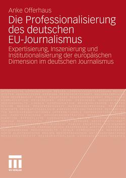 Die Professionalisierung des deutschen EU-Journalismus von Offerhaus,  Anke