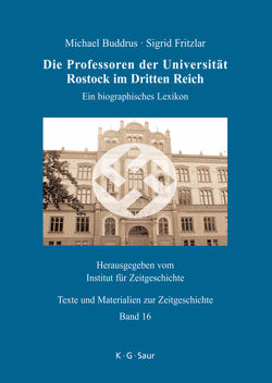 Die Professoren der Universität Rostock im Dritten Reich von Buddrus,  Michael, Fritzlar,  Sigrid