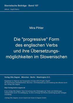 """Die """"progressive"""" Form des englischen Verbs und ihre Übersetzungsmöglichkeiten im Slowenischen von Pihler,  Mira"""