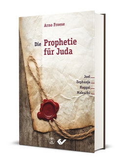 Die Prophetie für Juda von Froese,  Arno