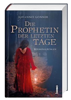Die Prophetin der letzten Tage von Gönner,  Johannes