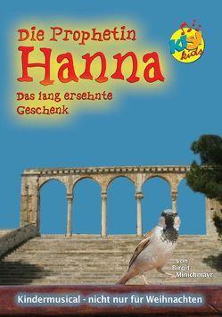 Die Prophetin Hanna – Das lang ersehnte Geschenk. KISI-KIDS von Minichmayr,  Birgit