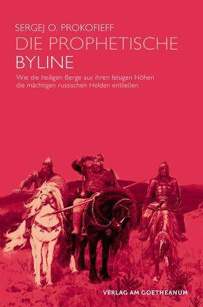 Die prophetische Byline von Preuss,  Ursula, Prokofieff,  Sergej O