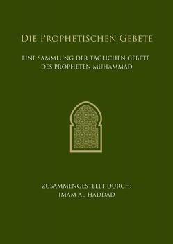 Die Prophetischen Gebete von Khan,  Hajer, Khan,  Naveed