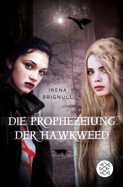 Die Prophezeiung der Hawkweed von Brignull,  Irena, Schmidt,  Sibylle