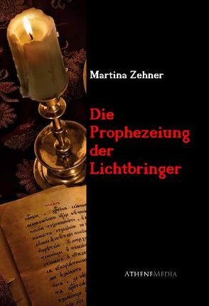 Die Prophezeiung der Lichtbringer von Zehner,  Martina