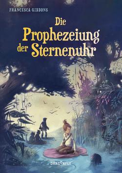 Die Prophezeiung der Sternenuhr von Gibbons,  Francesca, Schulte,  Sabine