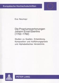 Die Propriumsvertonungen Johann Ernst Eberlins (1702-1762) von Neumayr,  Eva