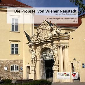 Die Propstei von Wiener Neustadt von Dinhobl,  Johannes