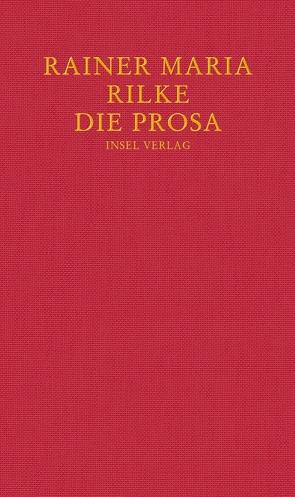 Die Prosa von Baer,  Ulrich, Rilke,  Rainer Maria