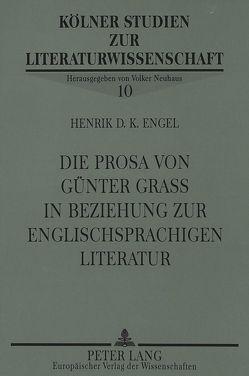 Die Prosa von Günter Grass in Beziehung zur englischsprachigen Literatur von Engel,  Henrik