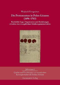 Die Protestanten in Polen-Litauen (1696-1763) von Bahlcke,  Joachim, Kriegseisen,  Wojciech, Loew,  Peter Oliver, Sendek,  Rafael, Ziemer,  Klaus