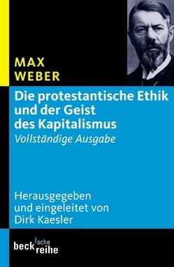 Die protestantische Ethik und der Geist des Kapitalismus von Kaesler,  Dirk, Weber,  Max