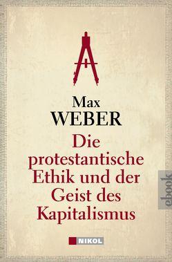 Die protestantische Ethik und der Geist des Kapitalismus von Max,  Weber