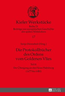 Die Protokollbücher des Ordens vom Goldenen Vlies von Dünnebeil,  Sonja