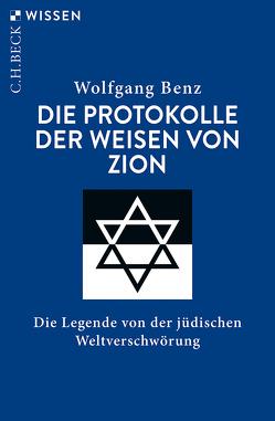 Die Protokolle der Weisen von Zion von Benz,  Wolfgang