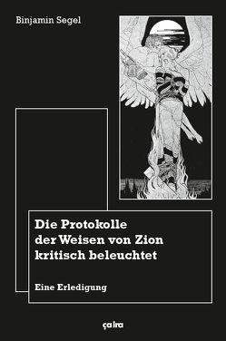 Die Protokolle der Weisen von Zion kritisch beleuchtet von Krah,  Franziska, Segel,  Binjamin
