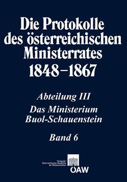 Die Protokolle des österreichischen Ministerrates 1848-1867 Abteilung III: Das Ministerium Buol-Schauenstein Band 6 von Malfér,  Stefan
