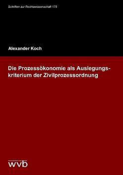 Die Prozessökonomie als Auslegungskriterium der Zivilprozessordnung von Koch,  Alexander