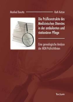 Die Prüfkonstrukte des Medizinischen Dienstes in der ambulanten und stationären Pflege von Borutta,  Manfred, Ketzer,  Ruth