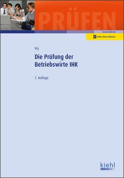 Die Prüfung der Betriebswirte IHK von Vry,  Wolfgang