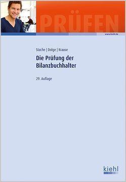 Die Prüfung der Bilanzbuchhalter von Dolge,  Frank, Krause,  Katharina, Stache,  Ines