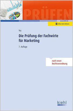 Die Prüfung der Fachwirte für Marketing von Vry,  Wolfgang