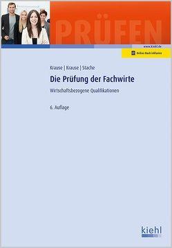 Die Prüfung der Fachwirte von Krause,  Bärbel, Krause,  Günter, Stache,  Ines