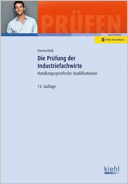 Die Prüfung der Industriefachwirte von Eisenschink,  Christian, Krause,  Bärbel, Krause,  Günter