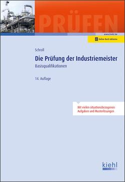 Die Prüfung der Industriemeister von Krause,  Bärbel, Krause,  Günter, Schroll,  Stefan