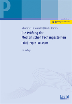 Die Prüfung der Medizinischen Fachangestellten von Hinsch,  Andrea, Reimers,  Heidi, Schumacher,  Astrid, Schumacher,  Bernt