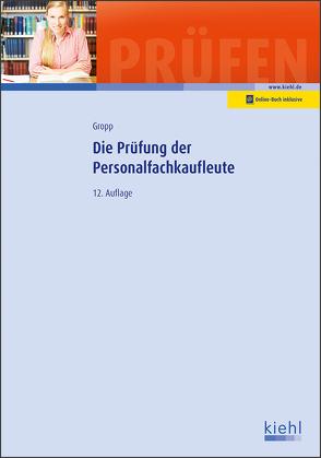 Die Prüfung der Personalfachkaufleute von Gropp,  Werner, Krause,  Bärbel, Krause,  Günter