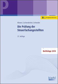Die Prüfung der Steuerfachangestellten von Kliewer,  Ekkehard, Schneider,  Alexander, Zschenderlein,  Oliver