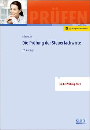 Die Prüfung der Steuerfachwirte von Schweizer,  Reinhard